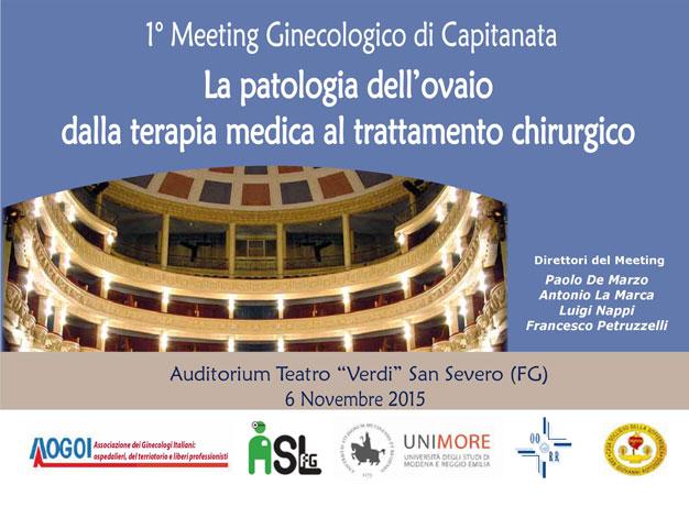 1 MEETING GINECOLOGICO DI CAPITANIA. LA PATOLOGIA DELL'OVAIO DALLA TERAPIA MEDICA AL TRATTAMENTO CHIRURGICO