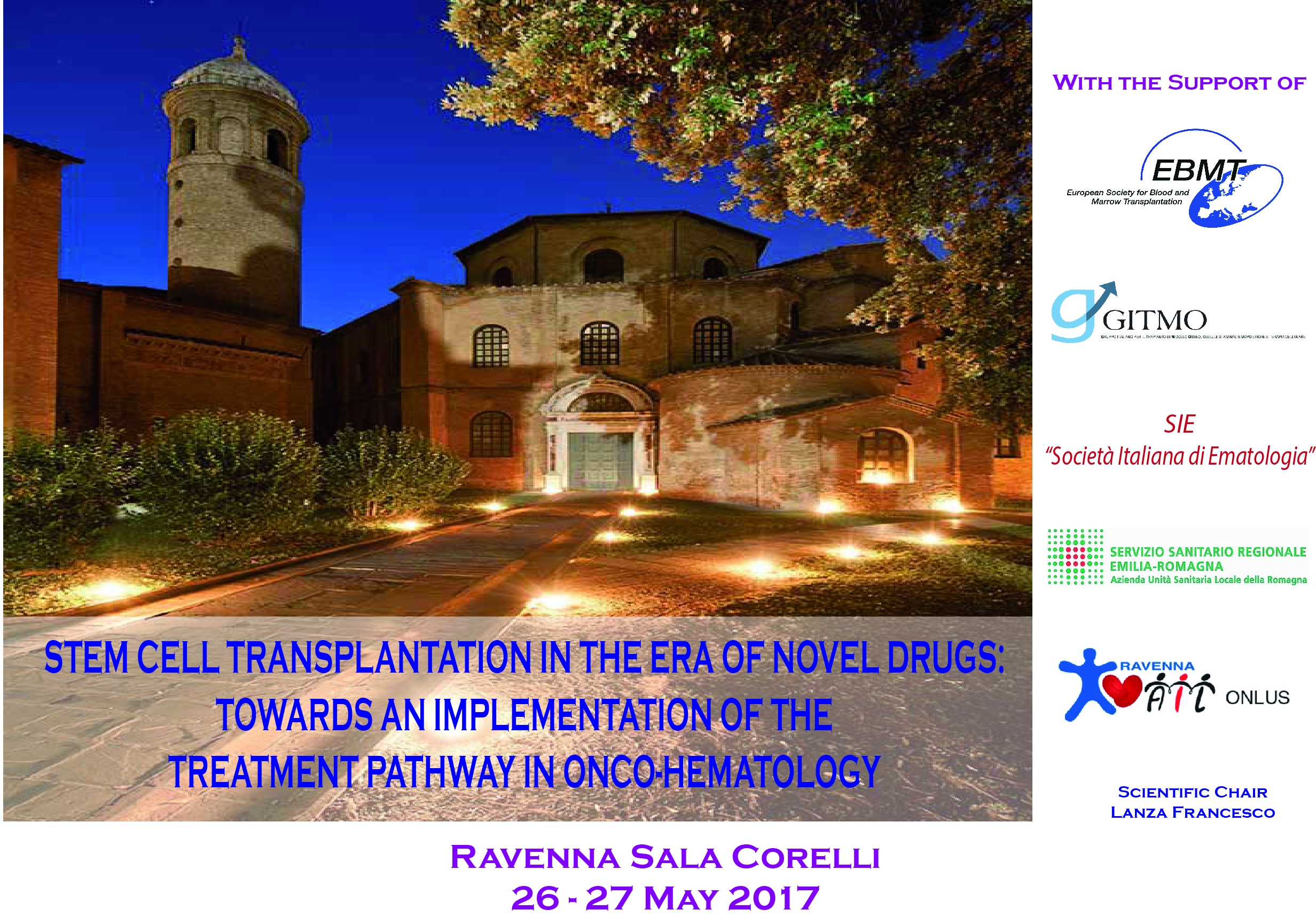 STEM CELL TRANSPLANTATION IN THE ERA OF NOVEL DRUGS: TOWARDS AN IMPLEMENTATION OF THE TREATMENT PATHWAY IN ONCO-HEMATOLOGY - RAVENNA