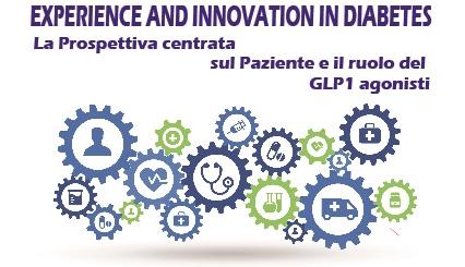 EXPERIENCE AND INNOVATION IN DIABETES. LA PROSPETTIVA CENTRATA SUL PAZIENTE E IL RUOLO DEL GLP1 AGONISTI