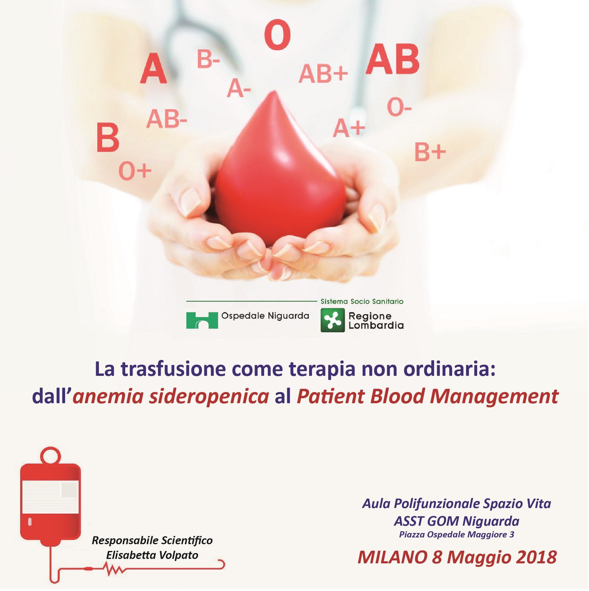LA TRASFUSIONE COME TERAPIA NON ORDINARIA: DALL'ANEMIA SIDEROPENICA AL PATIENT BLOOD MANAGEMENT
