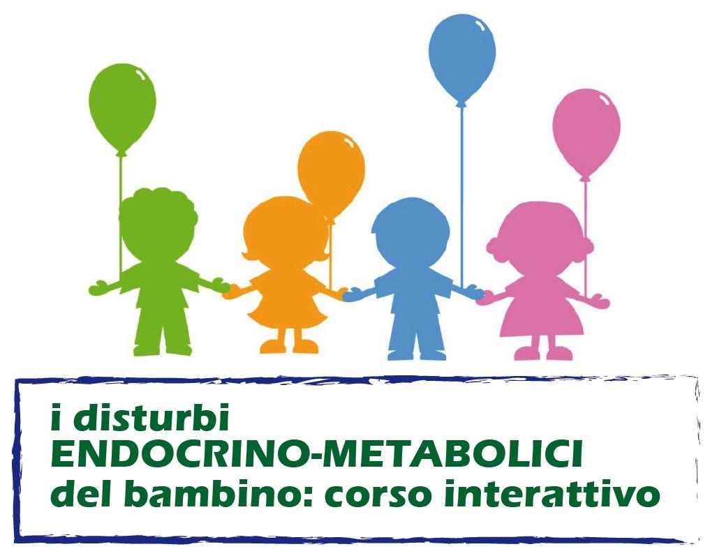 I DISTURBI ENDOCRINO-METABOLICI DEL BAMBINO: CORSO INTERATTIVO