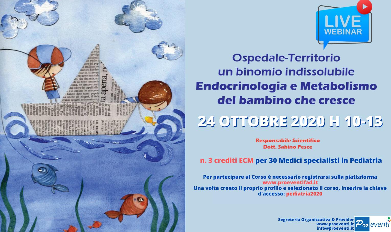 OSPEDALE-TERRITORIO UN BINOMIO INDISSOLUBILE. ENDOCRINOLOGIA E METABOLISMO DEL BAMBINO CHE CRESCE