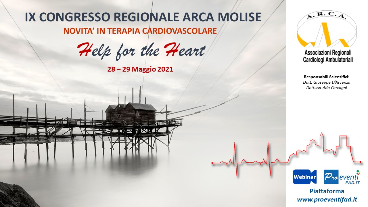FAD- IX CONGRESSO REGIONALE ARCA MOLISE. NOVITÀ IN TERAPIA CARDIOVASCOLARE: HELP FOR THE HEART